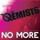 The qemists - No more